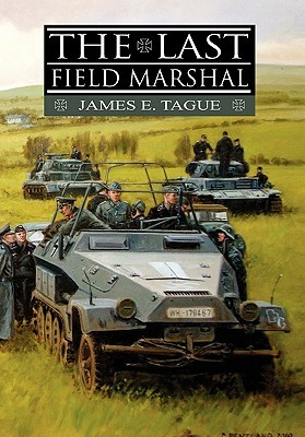 The Last Field Marshal  by  JAMES E. TAGUE