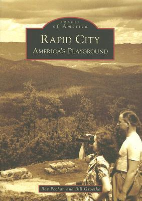 Rapid City: Americas Playground  by  Bev Pechan