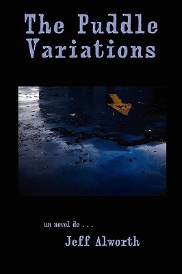 The Puddle Variations  by  Jeff Alworth