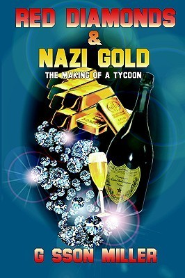 Red Diamonds and Nazi Gold  by  G. Sson Miller