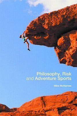 Philosophy, Risk and Adventure Sports Mike J. Mcnamee