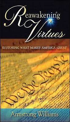 Reawakening Virtues  by  Armstrong Williams