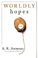 Worldly Hopes: Poems  by  A.R. Ammons