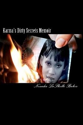 Karmas Dirty Secrets Memoir Newoka LaShelle Baker