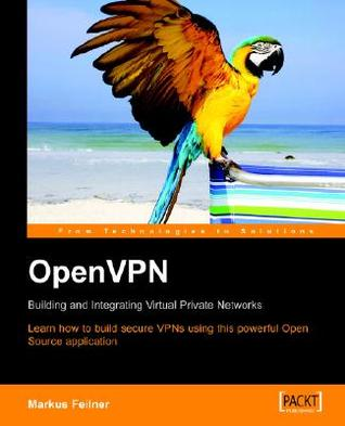 Openvpn: Building and Integrating Virtual Private Networks  by  M. Feilner