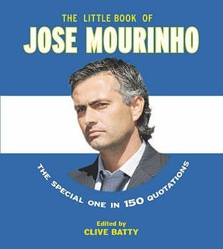 The Little Book Of Jose Mourinho Clive Batty
