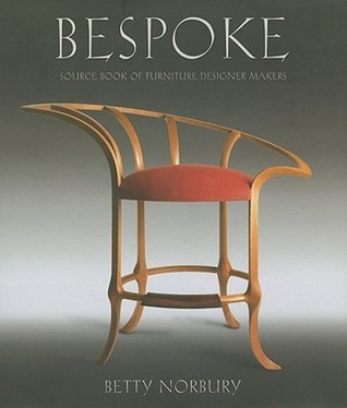 Bespoke: Source Book Of Furniture Designer Makers  by  Betty Norbury