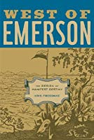 West of Emerson: The Design of Manifest Destiny  by  Kris Fresonke