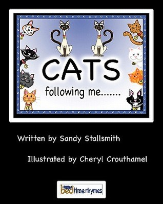 Cats Following Me...  by  Sandy Stallsmith
