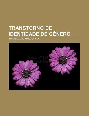 Transtorno de Identidade de G Nero: Transexual Masculino  by  Source Wikipedia