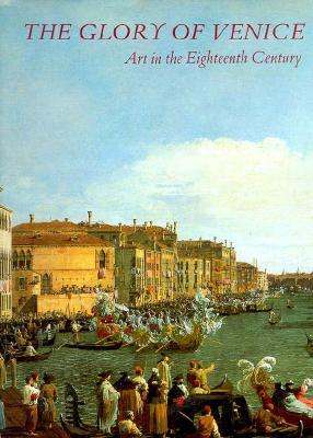 The Glory of Venice: Art in the Eighteenth Century Jane Martineau