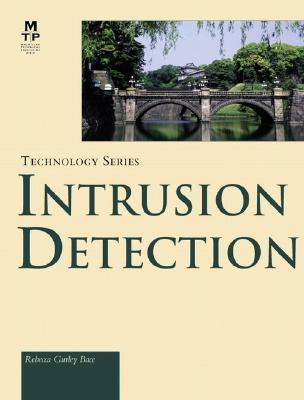 Intrusion Detection Rebecca Gurley Bace