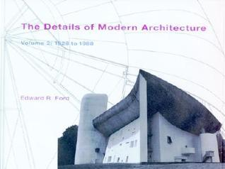 The Details of Modern Architecture: 1928 to 1988  by  Edward R. Ford