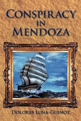 Conspiracy in Mendoza  by  Luna Guinot Dolores Luna Guinot