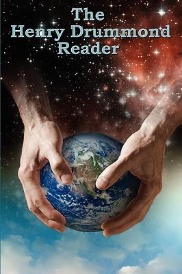 The Henry Drummond Reader Henry Drummond