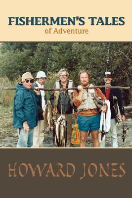 Fishermens Tales of Adventure Howard Jones