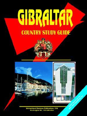 Gibraltar Country Study Guide  by  USA International Business Publications