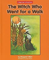 Witch Who Went For A Walk  by  Margaret Hillert