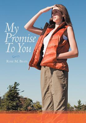 My Promise to You  by  Rose M. Brate