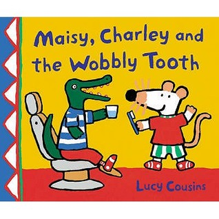 Maisy, Charley And The Wobbly Tooth Lucy Cousins