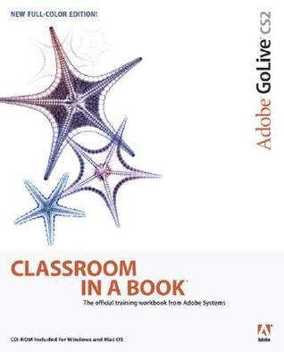 Adobe GoLive CS2 Classroom in a Book [With CDROM]  by  Adobe Creative Team