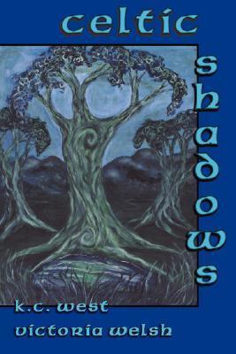Celtic Shadows (The Shadows, #2) K.C. West