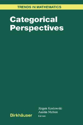 Categorical Perspectives Jürgen Koslowski