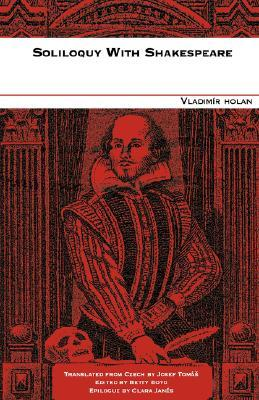 Soliloquy with Shakespeare Vladimír Holan