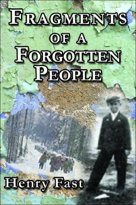 Fragments of a Forgotten People  by  Henry Fast