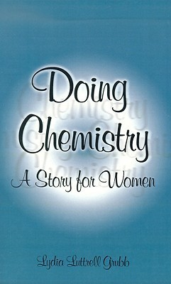 Doing Chemistry: A Story for Women  by  Lydia Luttrell Grubb