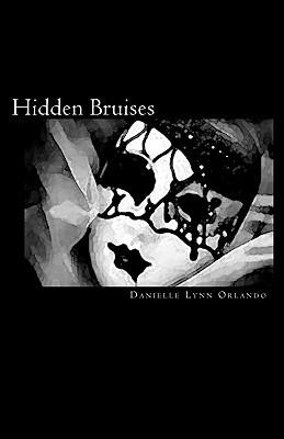 Hidden Bruises Danielle Lynn Orlando