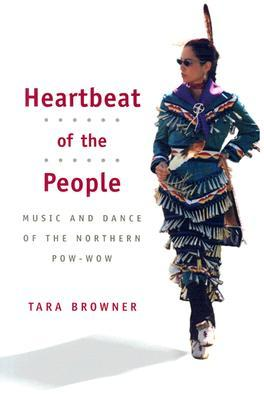 Music of the First Nations: Tradition and Innovation in Native North America  by  Tara Browner