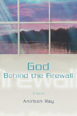God Behind the Firewall Anirban Ray