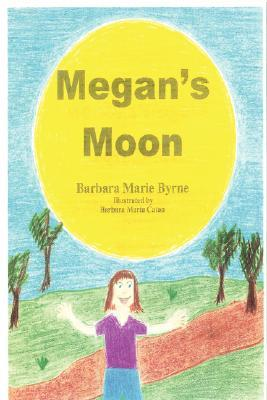 Megans Moon  by  Barbara Byrne