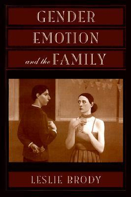 Gender, Emotion, And The Family Leslie Brody