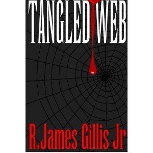 Tangled Web R. James Gillis Jr.