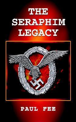 The Seraphim Legacy  by  Paul Fee