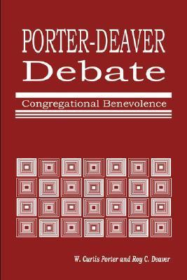 Porter-Deaver Debate on Church Benevolence W. Curtis Porter