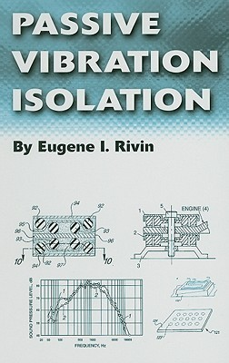 Passive Vibration Isolation  by  Eugene I. Rivin