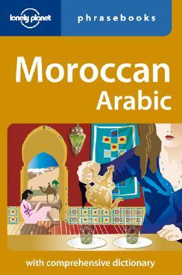 Moroccan Arabic Phrasebook  by  Lonely Planet