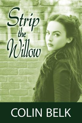 Strip the Willow  by  Colin Belk