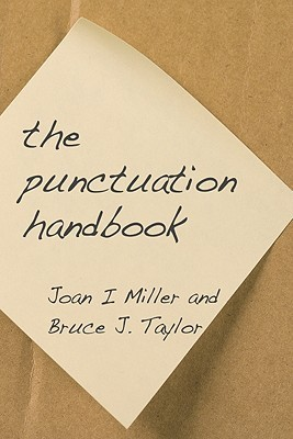 The Punctuation Handbook  by  Joan I. Miller