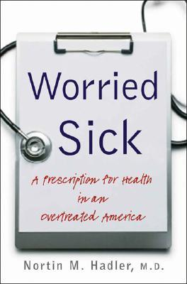 Last Well Person: How to Stay Well Despite the Health-Care System  by  Nortin M. Hadler