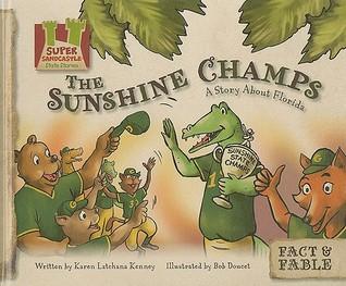 The Sunshine Champs: A Story about Florida Karen Latchana Kenney