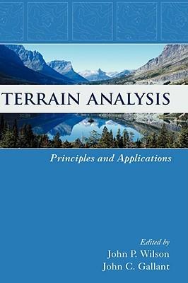 Terrain Analysis: Principles and Applications John C. Gallant