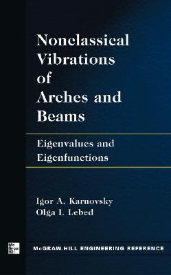 Non-Classical Vibrations of Arches and Beams Igor A. Karnovsky