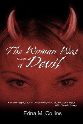 The Woman Was a Devil  by  Edna M. Collins