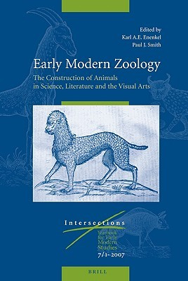 Early Modern Zoology, Set: The Construction of Animals in Science, Literature and the Visual Arts  by  Paul J. Smith