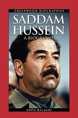 Saddam Hussein: A Biography Shiva Balaghi