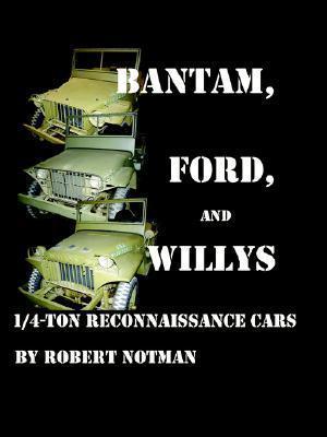 Bantam, Ford And Willys 1/4 Ton Reconnaissance Cars Robert Notman